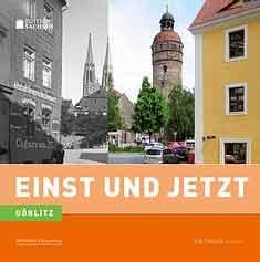 EINST UND JETZT - Görlitz